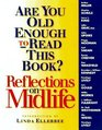 Are You Old Enough to Read This Book?: Reflections on Midlife (Reader's Digest)