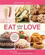Eat What You Love More than 300 Incredible Recipes Low in Sugar Fat and Calories