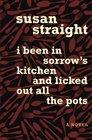 I Been in Sorrow's Kitchen and Licked Out All the Pots A Novel