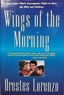 Wings of the Morning: The Flights of Orestes Lorenzo