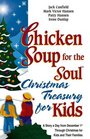 Chicken Soup for the Soul Christmas Treasury for Kids A Story a Day from December 1st through Christmas for Kids and Their Families