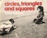 Circles, Triangles and Squares