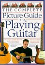 The Complete Picture Guide to Playing Guitar