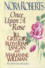 Once Upon a Rose Winter Rose / The Rose and the Sword / The Roses of Glenross / The Fairest Rose
