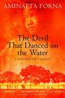 The Devil That Danced on the Water A Daughter's Quest
