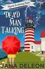 Dead Man Talking (Happily Everlasting, Bk 1)