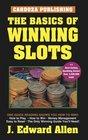 The Basics Of Winning Slots, 4th Edition (Basics of Winning)