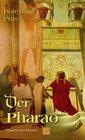 Der Pharao Historischer Roman