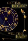 Did Time Begin? Will Time End?: Maybe the Big Bang Never Occurred