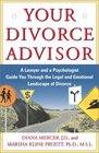 Your Divorce Advisor  A Lawyer and a Psychologist GuideYou Through the Legal and Emotional Landscape of Divorce