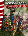 Teacher Created Materials - Primary Source Readers Reasons for a Revolution - Grades 4-5 - Guided Reading Level O