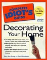 Complete Idiot's Guide to Decorating Your Home