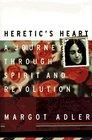 Heretic's Heart A Journey Through Spirit  Revolution