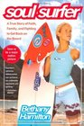 Soul Surfer A True Story of Faith Family and Fighting to Get Back on the Board