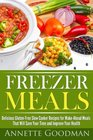 Freezer Meals: Delicious Gluten-Free Slow Cooker Recipes for Make-Ahead Meals That Will Save Your Time and Improve Your Health (Weight Loss Plan Series) (Volume 4)
