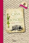 La Casa Del Bosque / Little House in the Big Woods