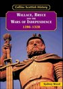 Wallace Bruce and the Wars of Independence 1286-1328