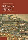 Delphi and Olympia The Spatial Politics of Panhellenism in the Archaic and Classical Periods