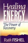 Healing Energy The Power of Recovery