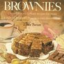 Brownies: Over One Hundred Scrumptious Recipes for More Kinds of Brownies Than You Ever Dreamed of (Brownie Lovers Handbook Ppr)