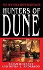 Hunters of Dune (Dune Chronicles, Bk 7)