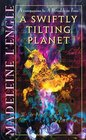 A Swiftly Tilting Planet (Time Quintet, Bk 3)