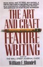 The Art and Craft of Feature Writing : Based on The Wall Street Journal Guide