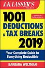 JK Lasser's 1001 Deductions and Tax Breaks 2019 Your Complete Guide to Everything Deductible