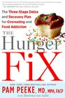 The Hunger Fix The Three-Stage Detox and Recovery Plan for Overeating and Food Addiction