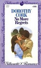 No More Regrets (Silhouette Romance, No 188)