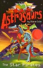 Astrosaurs The Star Pirates
