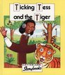Ticking Tess and the Tiger