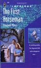 The First Horseman (Harlequin Intrigue, No 208)