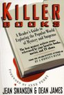 Killer Books A Reader's Guide to Exploring the Popular World of Mystery and Suspense