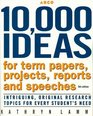 10000 Ideas for Term Papers Projects Reports and Speeches