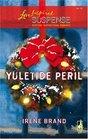 Yuletide Peril (Love Inspired Suspense, No 12)