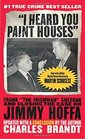 I Heard You Paint Houses Updated Edition Frank The Irishman Sheeran  Closing the Case on Jimmy Hoffa