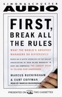 First Break All the Rules What the World's Greatest Managers Do Differently