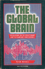 The Global Brain: Speculation on the Evolutionary Leap to Planetary Consciousness