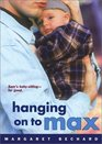 Hanging on to Max