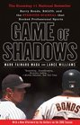 Game of Shadows Barry Bonds BALCO and the Steroids Scandal that Rocked Professional Sports