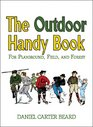 The Outdoor Handy Book For Playground Field and Forest