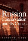 Russian Conservatism and Its Critics A Study in Political Culture