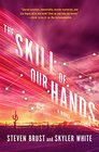 The Skill of Our Hands (Incrementalists, Bk 2)