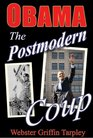 Obama - The Postmodern Coup Making of a Manchurian Candidate