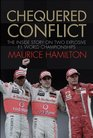 Chequered Conflict The Inside Story on Two Explosive F1 World Championships