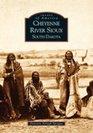 Cheyenne River Sioux: South Dakota (Images of America)