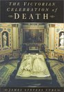 The Victorian Celebration of Death, Second Edition