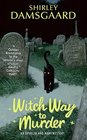 Witch Way to Murder (Ophelia and Abby #1)