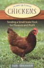 Chickens : Tending a Small-Scale Flock for Pleasure and Profit (Hobby Farms)